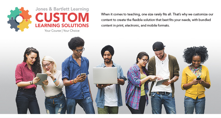 Jones & Bartlett Learning Custom Learning Solutions: Your Course   Your Choice